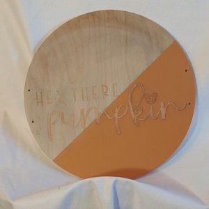 "Handmade Wood Orange ""Hey There Pumpkin"" Table Top"